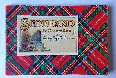 Scotland in Scene and Story By George EYRE-TODD F.S.A Valentine & Sons