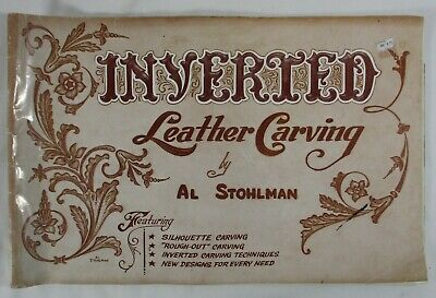 """Rare """"Inverted Leather Carving"""" Al Stohlman 1961 49 Pages Of Techniques, Designs"""
