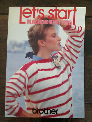Lets Start Machine Knitting Patterns by Brother. 1980's.