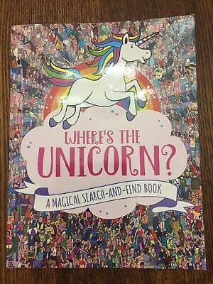 Where's The Unicorn ? A Magical Search And Find Book.