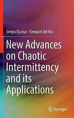 New Advances on Chaotic Intermittency and Its Applications by Sergio Elaskar (En