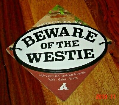 Beware of the Westie Cast Iron Oval Sign NEW