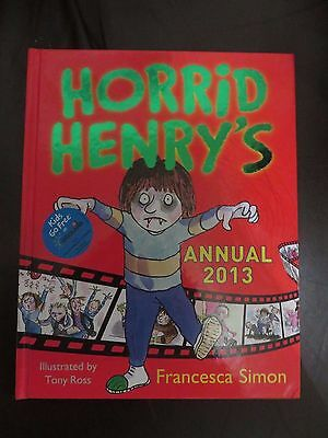 Horrid Henry Annual: 2013 by Francesca Simon Hardback childrens book