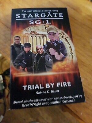 Stargate SG-1: Trial by Fire by Sabine C. Bauer (Paperback, 2004)