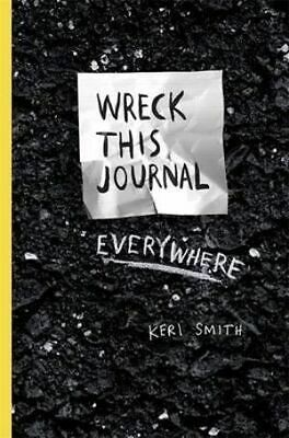 NEW Wreck This Journal Everywhere by Keri Smith Diary Paperback (Free Shipping)