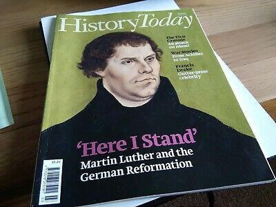 History Today March 2017. Martin Luther & The German Reformation.