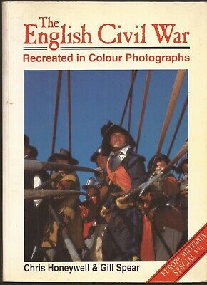 The English Civil War Recreated in Colour Photographs by Chris Honeywell,...