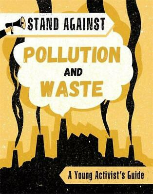 Stand Against: Pollution and Waste by Georgia Amson-bradshaw Hardcover Book Free
