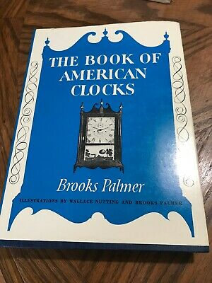 The Book Of American Clocks By Brooks Palmer 1979
