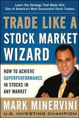 Trade Like a Stock Market Wizard: How to Achieve Super Performance in Stoc >MINT