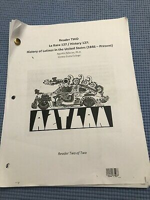 Reader Two La Raza/History 127: History Of Latinos In The United States (1846-Pr