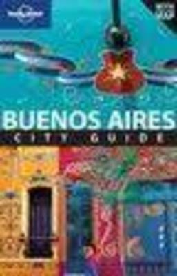 Lonely Planet Buenos Aires by Bridget Gleeson, Lonely Planet, Sandra Bao (H217)