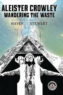 Aleister Crowley: Wandering the Waste by Hayes, Martin