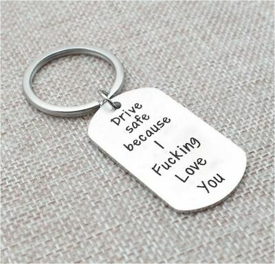Drive safe because i FXXXXXg Love you Stainless Keyring / Keychain / Key Holder