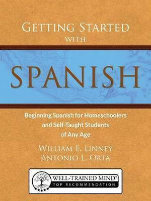 Getting Started with Spanish: Beginning Spanish for Homeschoolers and Self-Taugh