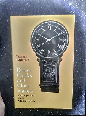 Dorset Clocks And Clockmakers By Tribe and Whatmoor