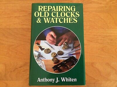Repairing Old Clocks and Watches Hardback Anthony J Whiten Used Excellent