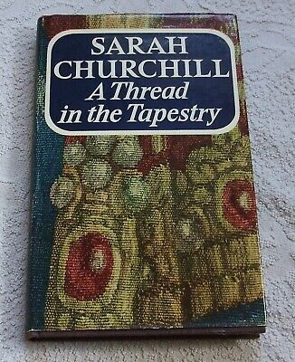 1967 Andre Deutsch Hardback & DJ - A THREAD IN THE TAPESTRY by Sarah Churchill