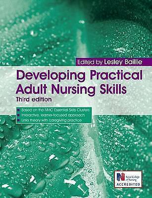 Developing Practical Adult Nursing Skills (A Hodder Arnold Publication) by Bail