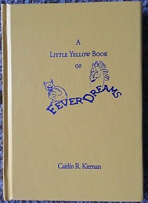 A Little Yellow Book Of Fever Dreams Caitlin R. Kiernan Signed Ltd. #389/600