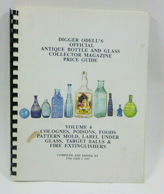 Digger Odell's Official Antique Bottle & Glass Collector Magazine Price Guide 6