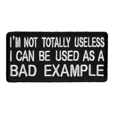 """I/'M NOT TOTALLY USELESS EMBROIDERED PATCH 8CM X 3CM 3/"""" X 1-1//4/"""""""