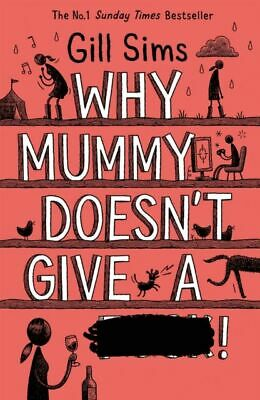 Why Mummy Doesn't Give a …!: The Sunday Times Number One Bestselling Author, Sim