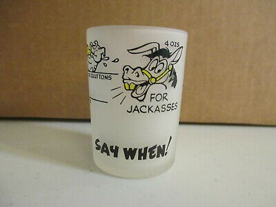 Vintage SAY WHEN Frosted Shot Glass Weasels Ladies Gents Glutton Pig Jackasses