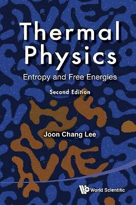 Thermal Physics: Entropy And Free Energies (2nd Edition) by Joon Chang Lee (Engl
