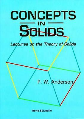 Concepts In Solids: Lectures On The Theory Of Solids by Philip W. Anderson (Engl