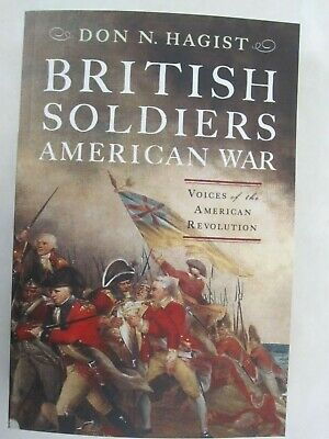 British Soldiers, American War : Voices of the American Revolution by Don N....