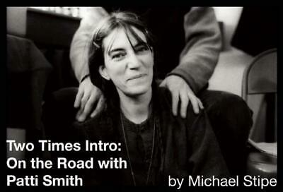 Two Times Intro: On the Road With Patti Smith by Michael Stipe (English) Hardcov