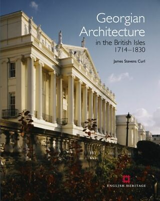 Georgian Architecture in the British Isles 1714-1830 Stevens Curl James GA