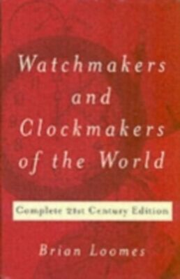 Watchmakers and Clockmakers of the World Loomes Brian GA