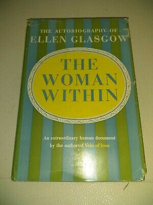 THE WOMAN WITHIN by Ellen Glasgow 1954 First Ed, HC, DJ Autobiography