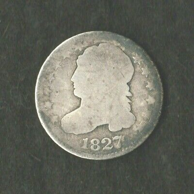 1827 CAPPED BUST DIME~~SILVER >>KEY DATE in AG/G
