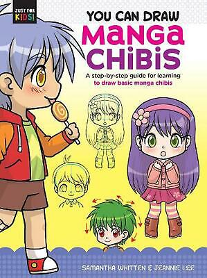 You Can Draw Manga Chibis: A step-by-step guide for learning to draw basic manga