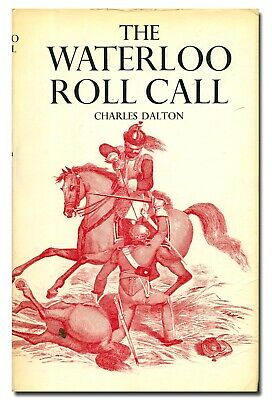 The Waterloo Roll Call by Dalton HB 1971 Reprint of 1904 edition British Army BR