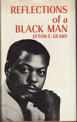 Reflections of a Black Man. Efton F. Geary. Poetry