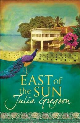 East of the Sun, Julia Gregson, New,