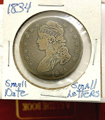 "1834 Capped Bust Half Dollar ""Small Date/Small Letters From My Old Collection"