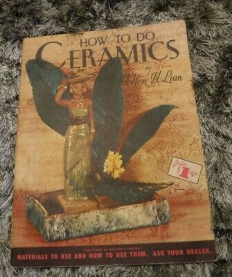 How To Do Ceramics By Helen H Lion Published Walter Foster Vintage