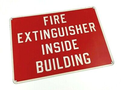"VINTAGE Metal Sign ""FIRE EXTINGUISHER INSIDE BUILDING"" 14 x 10"