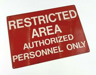 "VINTAGE Metal Sign ""RESTRICTED AREA AUTHORIZED PERSONNEL ONLY"" 14 x 10"