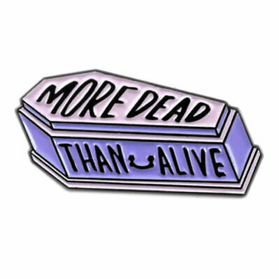✨ More Dead Than Alive Metal Enamel Pin Badges Gothic Rock SteamPunk Gift ✨