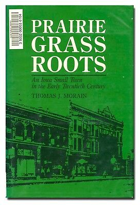 Prairie Grass Roots: An Iowa Small Town in Early 20th Century HB 1988  W2