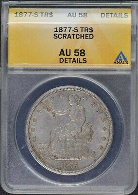 1877-S T$1 Trade Dollar ANACS AU58 Details Scratched