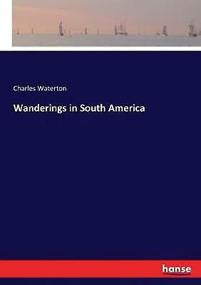 Wanderings in South America by Charles Waterton (English) Paperback Book Free Sh