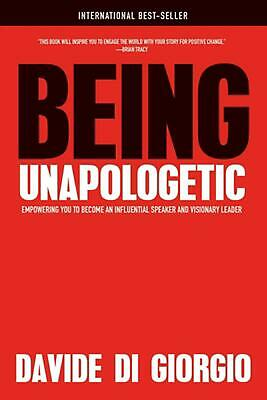 Being Unapologetic: Empowering You to Become an Influential Speaker and Visionar