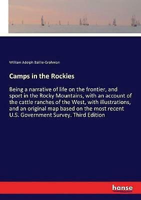 Camps in the Rockies by William Adolph Baillie-Grohman (English) Paperback Book
